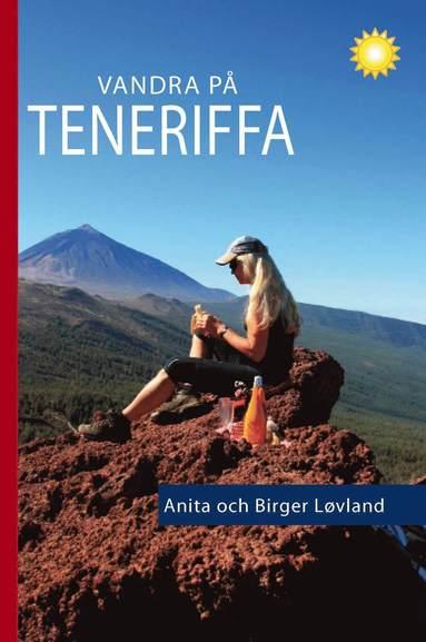 bokomslag Vandra på Teneriffa : 96 turer till fots
