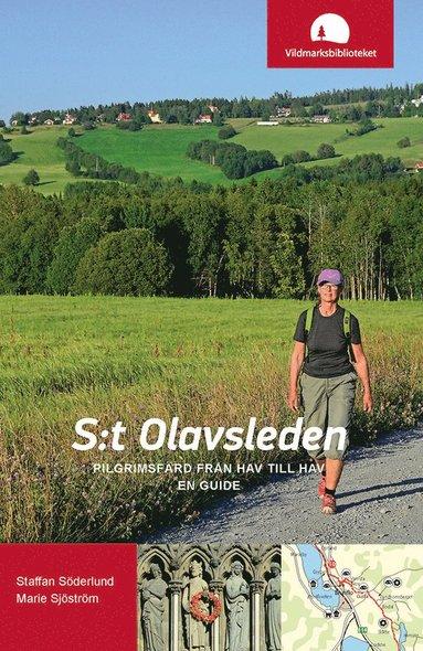 bokomslag S:t Olavsleden : pilgrimsfärd från hav till hav, en guide