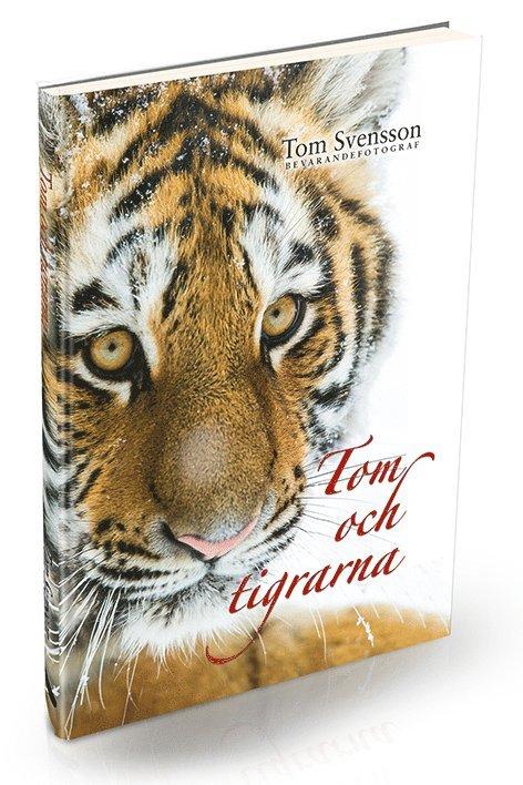 Tom och tigrarna : härliga bilder och lite fakta om tigrar 1