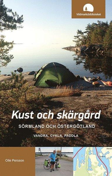 bokomslag Kust och skärgård, Sörmland och Östergötland : vandra, cykla, paddla