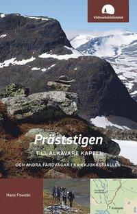 bokomslag Präststigen till Alkavare kapell och andra färdvägar i Kvikkjokksfjällen