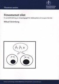 bokomslag Fenomenet röst : en parallellställning av röstpedagogik för skådespelare och Jacques Derrida