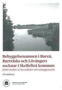 bokomslag Bebyggelsenamnen i Bureå, Burträsks och Lövångers socknar i Skellefteå kommun
