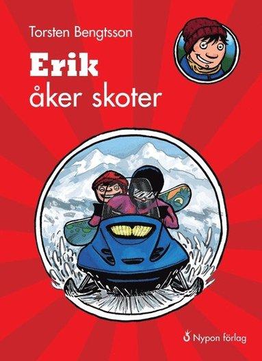 bokomslag Erik åker skoter