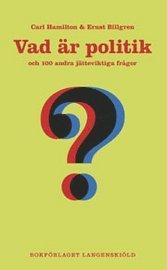 bokomslag Vad är politik och 100 andra jätteviktiga frågor