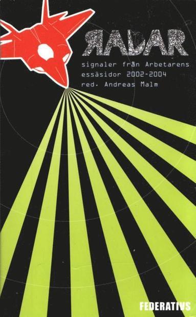 bokomslag Radar - Signaler från Arbetarens essäsidor 2002-2004