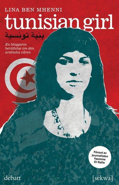 bokomslag Tunisian girl : en bloggares berättelse om den arabiska våren