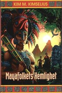 bokomslag Mayafolkets Hemlighet