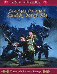 bokomslag Sveriges Pompeji : Sandby borgs öde