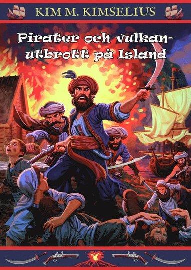 bokomslag Pirater och vulkanutbrott på Island