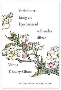 bokomslag Variationer kring ett körsbärsträd och andra dikter