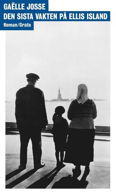 bokomslag Den sista vakten på Ellis Island