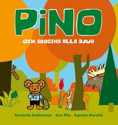 bokomslag Pino och skogens alla djur