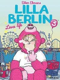 bokomslag Lilla Berlin. Del 3, Leva life