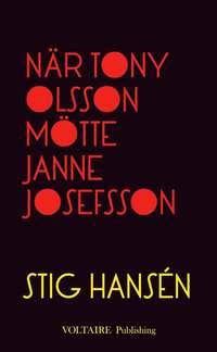 När Tony Olsson mötte Janne Josefsson
