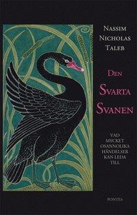 bokomslag Den svarta svanen : vad mycket osannolika händelser kan leda till