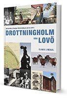 bokomslag Drottningholm och Lovö : ett porträtt av Sveriges första världsarv och en unik ö