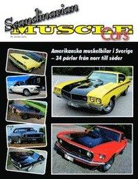 bokomslag Scandinavian Muscle Cars : amerikanska muskelbilar i Sverige ? 34 pärlor från norr till söder