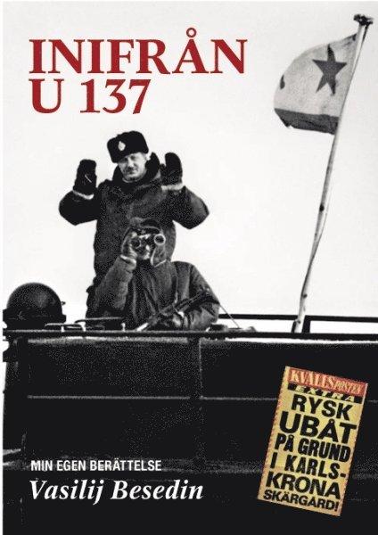 Inifrån U 137 : min egen berättelse 1