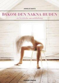 bokomslag Bakom den nakna huden : en berättelse om avklädning