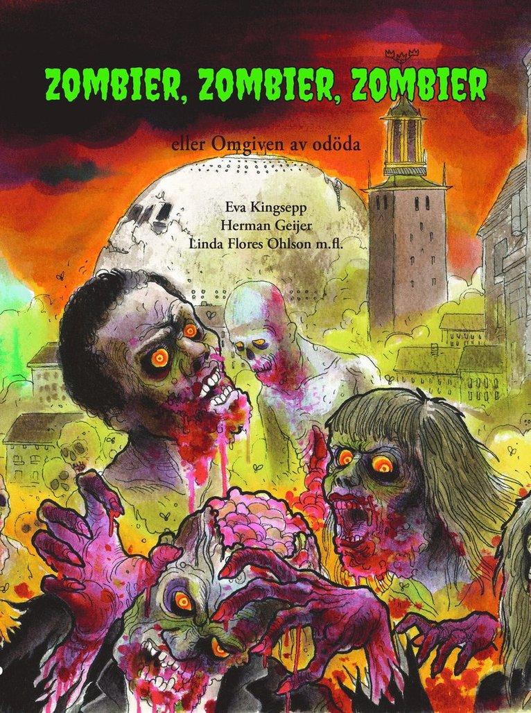 Zombier, zombier, zombier : eller Omgiven av odöda 1