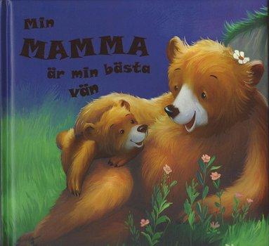 bokomslag Min mamma är min bästa vän