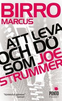bokomslag Att leva och dö som Joe Strummer
