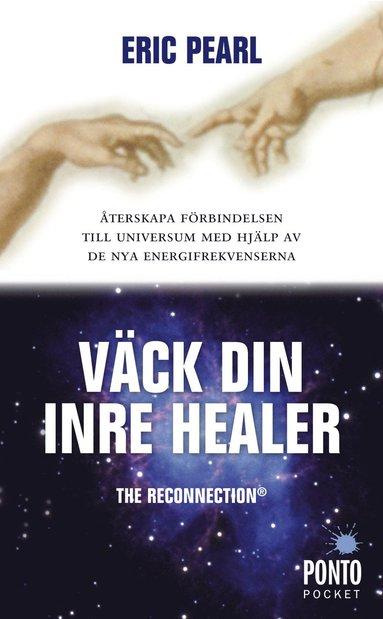 bokomslag Väck din inre healer : återskapa förbindelsen till universum med hjälp av de nya energifrekvenserna