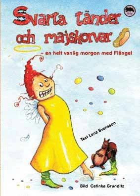 bokomslag Svarta tänder och majskorvar : en helt vanlig morgon med Flängel