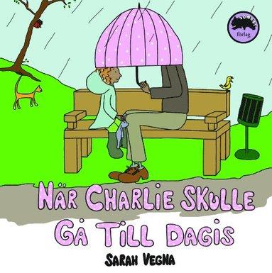 bokomslag När Charlie skulle gå till dagis