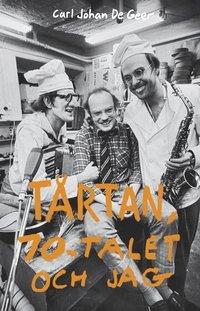 bokomslag Tårtan, 70-talet och jag