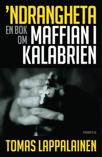bokomslag Ndrangheta : en bok om maffian i Kalabrien