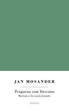 bokomslag Pengarna som försvann : missbruk av det svenska biståndet
