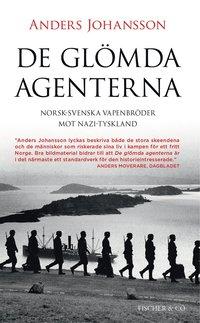 bokomslag De glömda agenterna : Norsk-svenska vapenbröder mot Nazi-Tyskland
