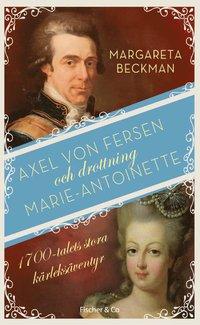 bokomslag Axel von Fersen och drottning Marie-Antoinette