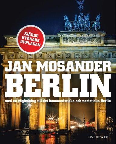 bokomslag Berlin : med en vägledning till det kommunistiska och nazistiska Berlin