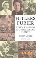 bokomslag Hitlers furier : tyska kvinnor i förintelsens tjänst