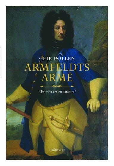 bokomslag Armfeldts armé : historien om en katastrof