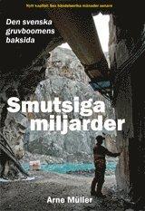 bokomslag Smutsiga miljarder : den svenska gruvboomens baksida