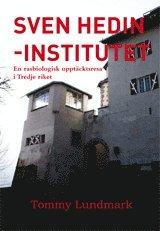 bokomslag Sven Hedin-institutet : en rasbiologisk upptäcktsresa i Tredje riket