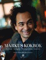 bokomslag Markus kokbok : plockmat, vardagslyx, söndagsmiddag och desserter