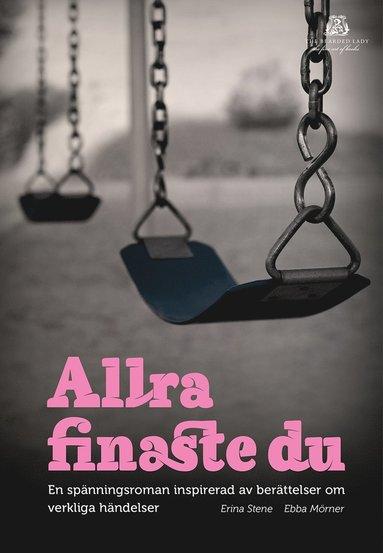 bokomslag Allra finaste du : en spänningsroman inspirerad av berättelser om verkliga händelser