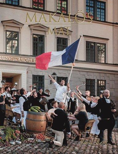 bokomslag Makalös mat : min kärlek till det franska köket