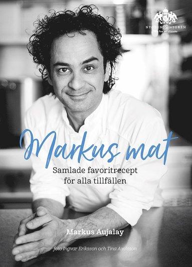 bokomslag Markus mat : samlade favoritrecept för alla tillfällen
