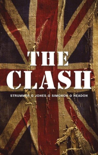 bokomslag The Clash: Strummer, Jones, Simonon, Headon