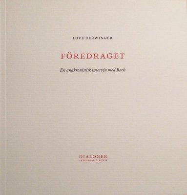bokomslag Föredraget : en anakronistisk intervju med Bach