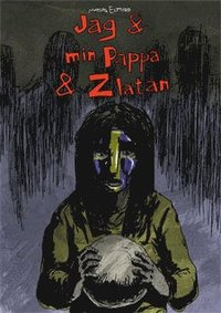 bokomslag Jag & min Pappa & Zlatan