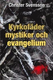 bokomslag Kyrkofäder, mystiker och evangelium