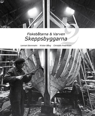 bokomslag Fiskebåtarna och varven : Skeppsbyggarna 2