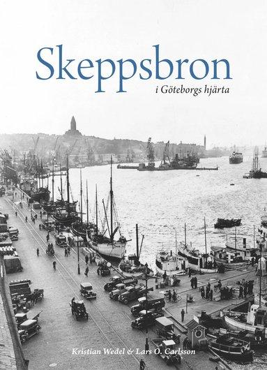 bokomslag Skeppsbron i Göteborgs hjärta
